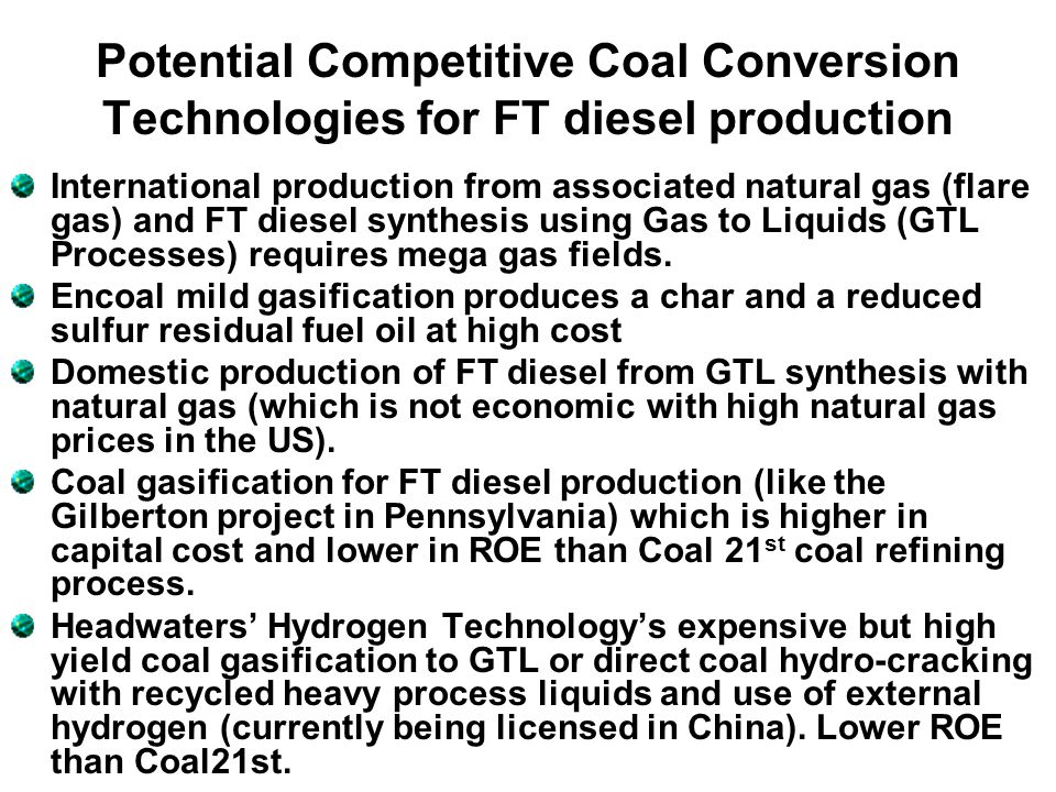 Potential Competitive Coal Conversion Technologies for FT diesel production