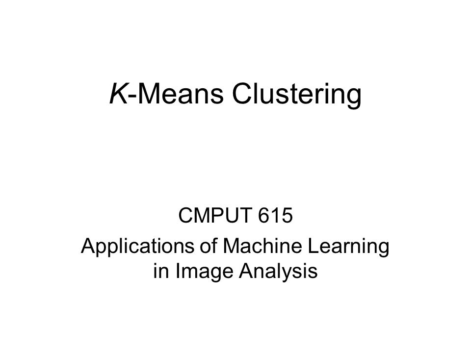 CMPUT 615 Applications of Machine Learning in Image Analysis