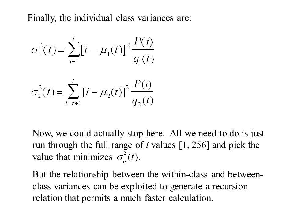 Finally, the individual class variances are: