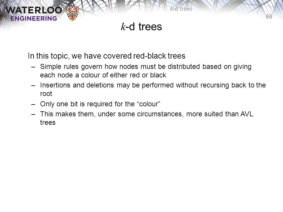 k-d trees In this topic, we have covered red-black trees
