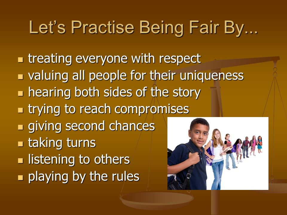 Let's Practise Being Fair By...