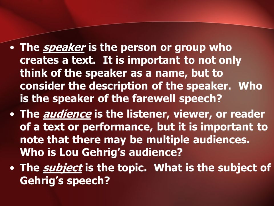 The subject is the topic. What is the subject of Gehrig's speech