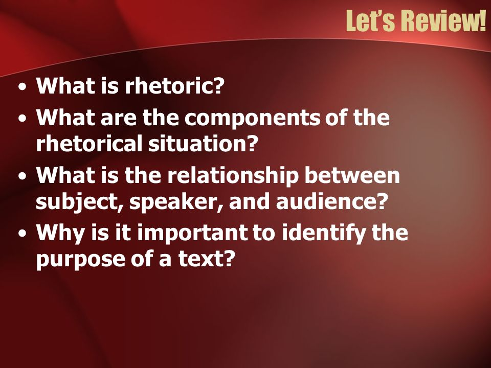 Let's Review! What is rhetoric