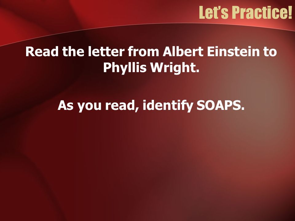 Let's Practice. Read the letter from Albert Einstein to Phyllis Wright.