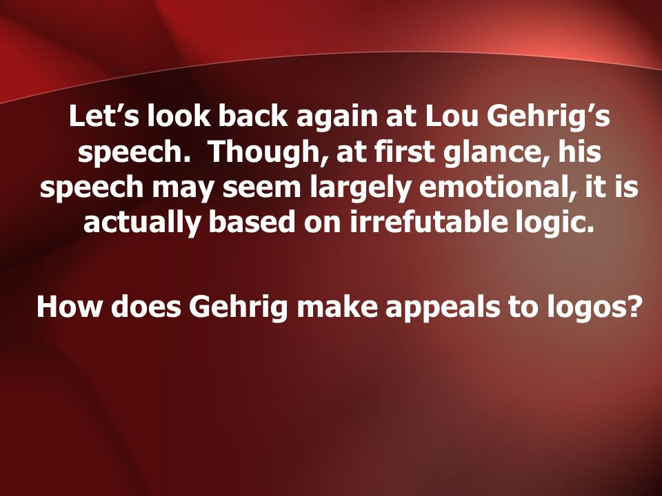 Let's look back again at Lou Gehrig's speech