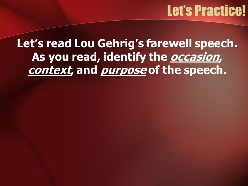 Let's Practice. Let's read Lou Gehrig's farewell speech.