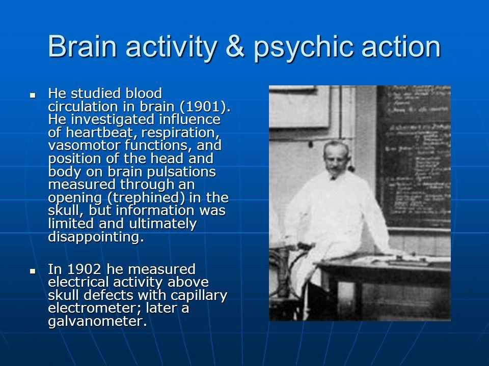 Brain activity & psychic action