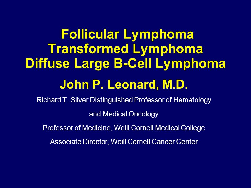Follicular Lymphoma Transformed Lymphoma Diffuse Large B-Cell Lymphoma
