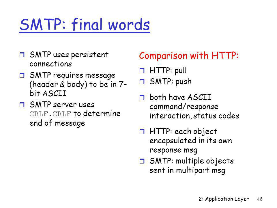 SMTP: final words Comparison with HTTP: