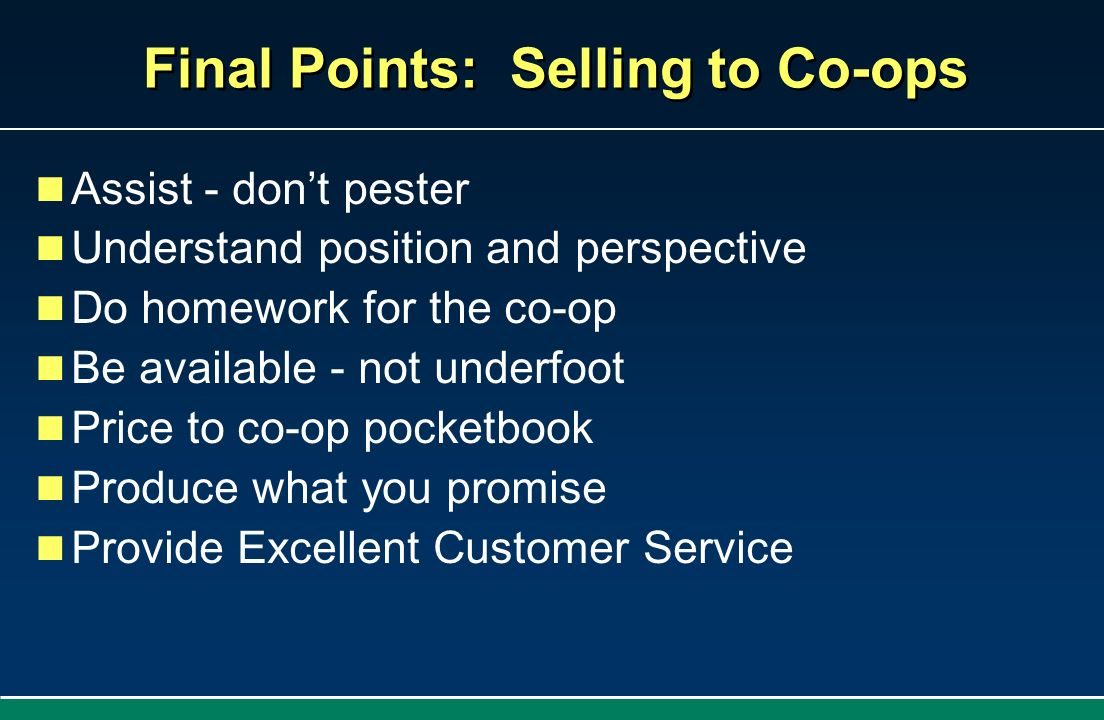 Final Points: Selling to Co-ops