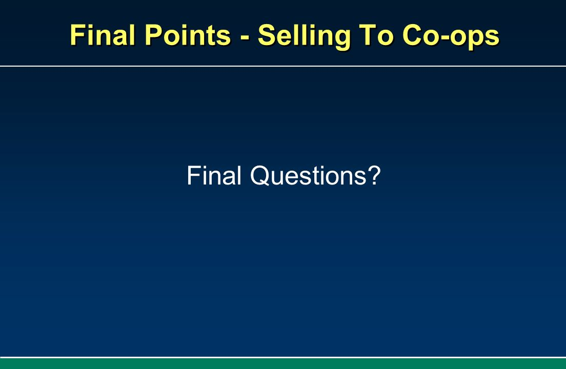 Final Points - Selling To Co-ops