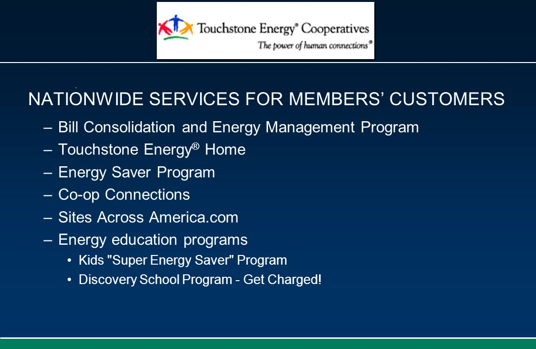 NATIONWIDE SERVICES FOR MEMBERS' CUSTOMERS