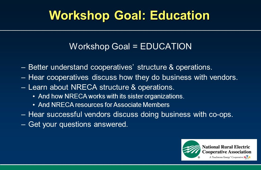 Workshop Goal: Education