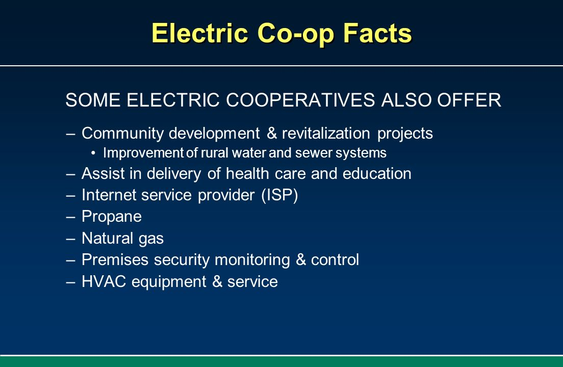 SOME ELECTRIC COOPERATIVES ALSO OFFER