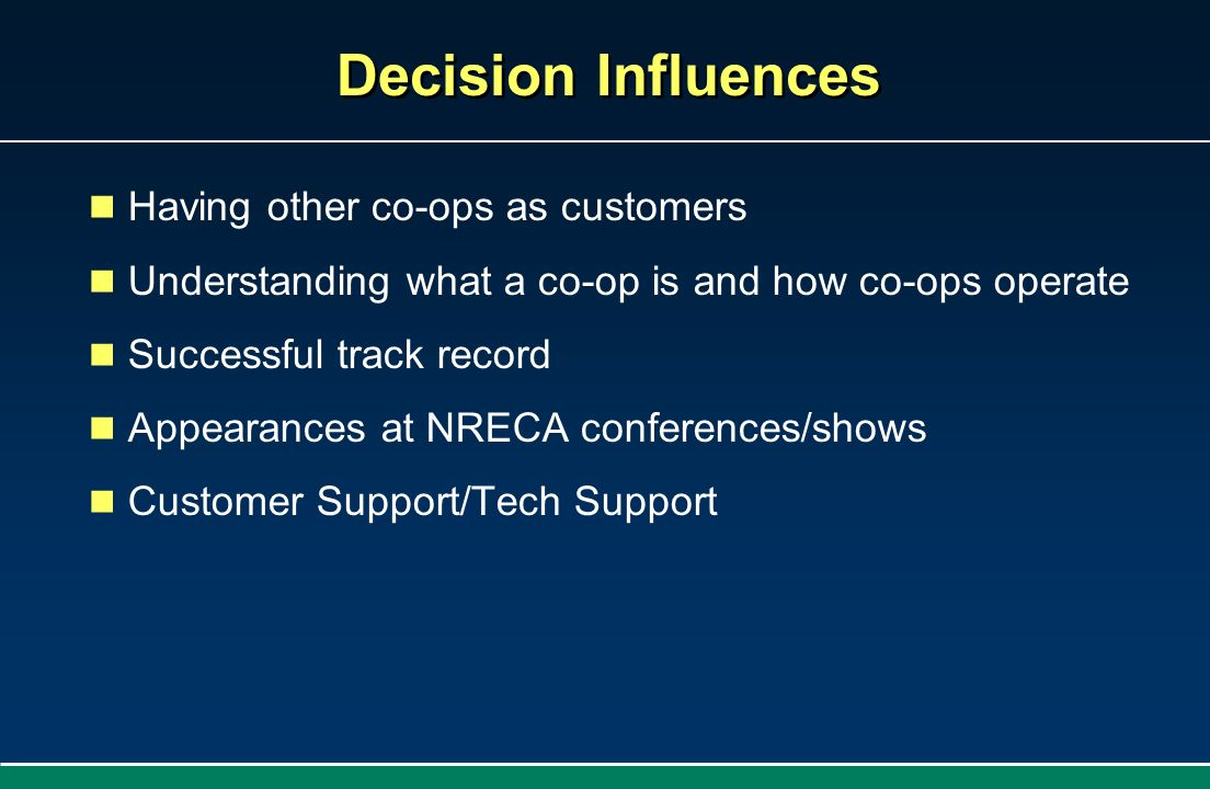 Decision Influences Having other co-ops as customers