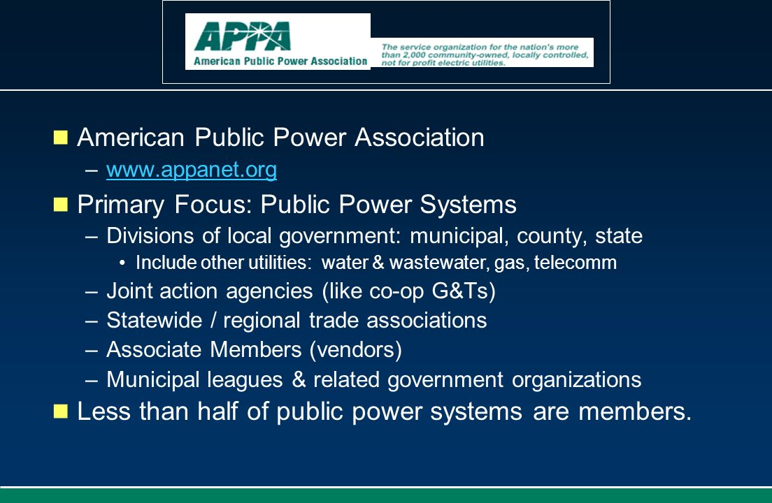 American Public Power Association Primary Focus: Public Power Systems