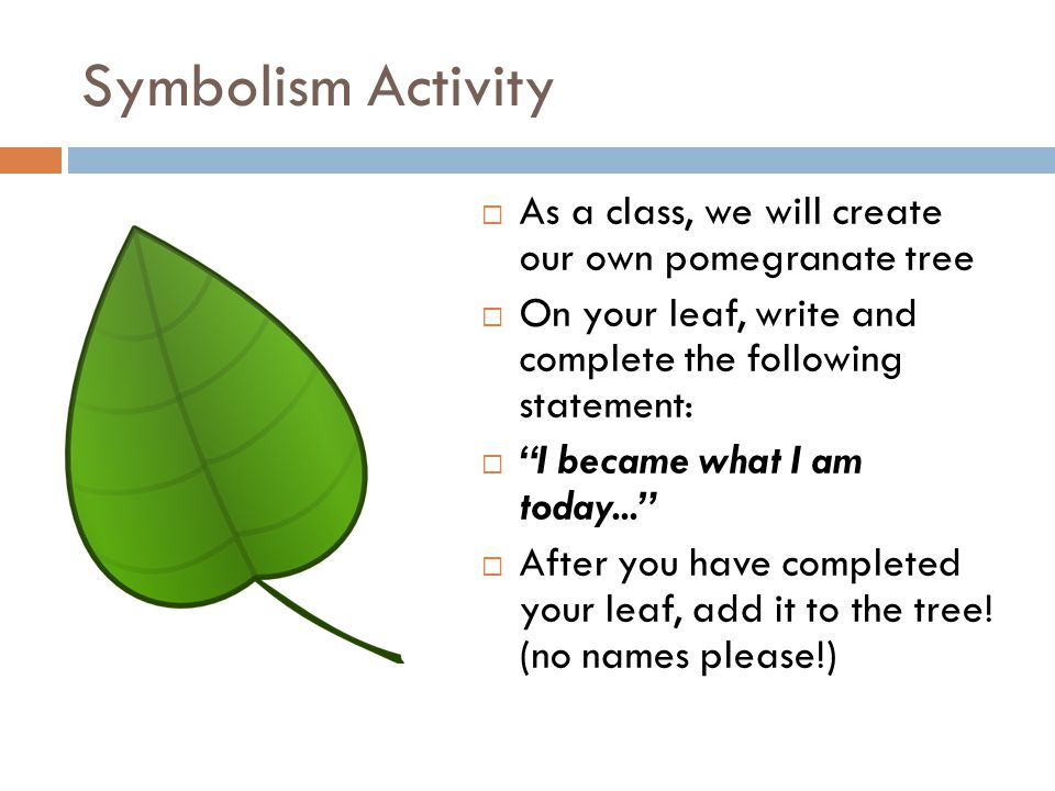 Symbolism Activity As a class, we will create our own pomegranate tree