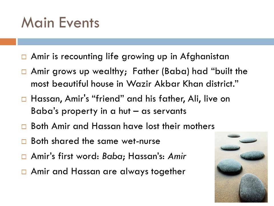 Main Events Amir is recounting life growing up in Afghanistan