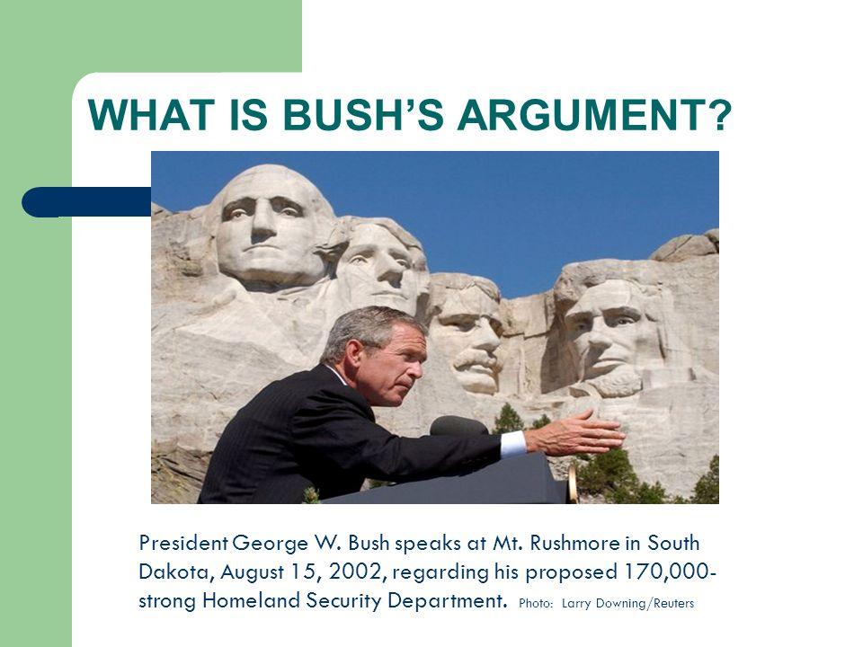 What is Bush's ARGUMENT