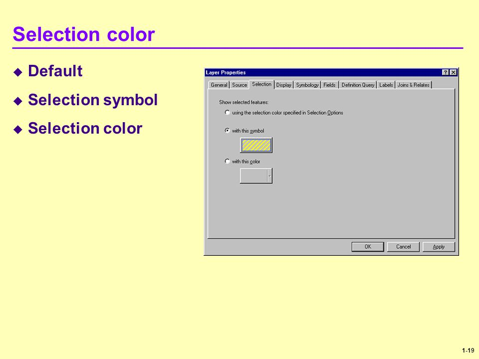 Selection color Default Selection symbol Selection color