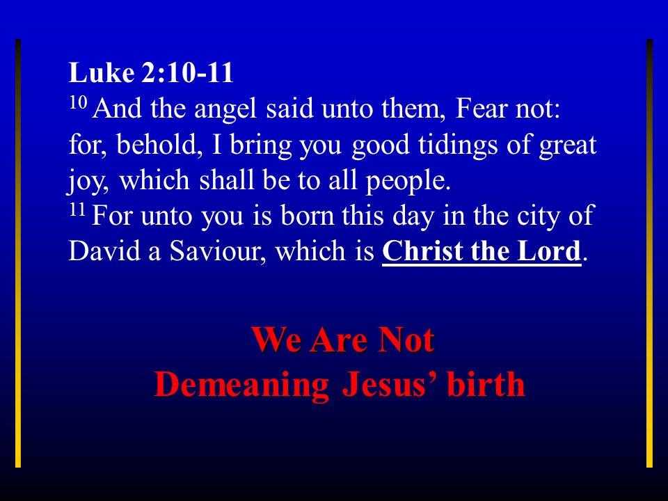 Demeaning Jesus' birth