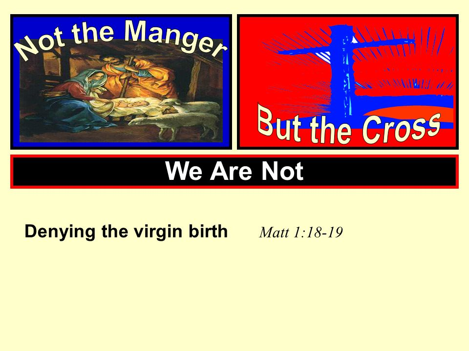 We Are Not Not the Manger But the Cross
