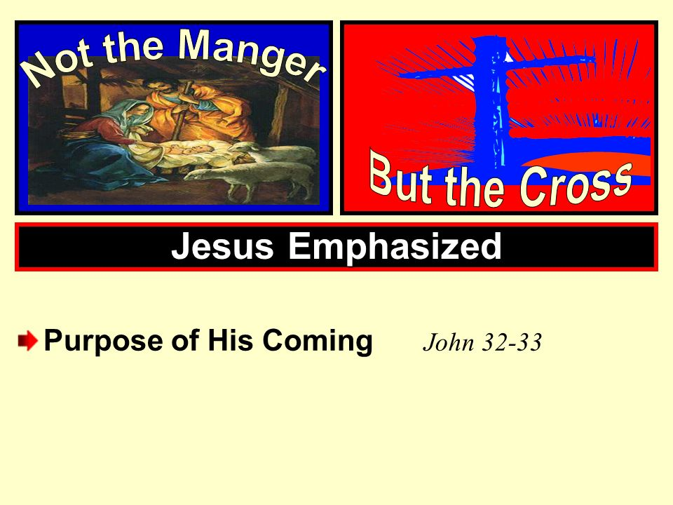 Jesus Emphasized Not the Manger But the Cross