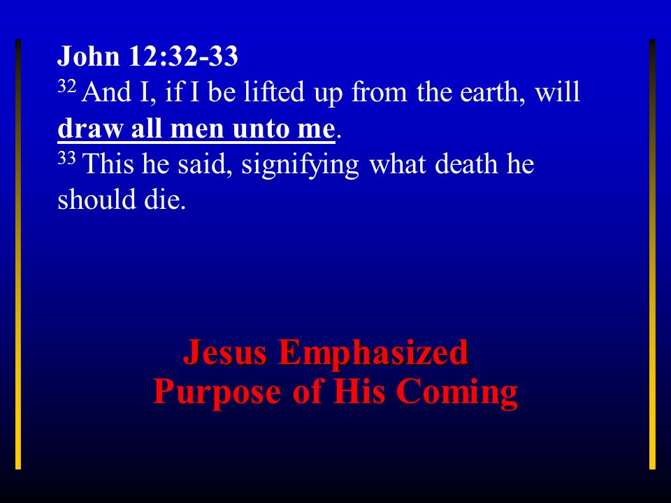 Jesus Emphasized Purpose of His Coming