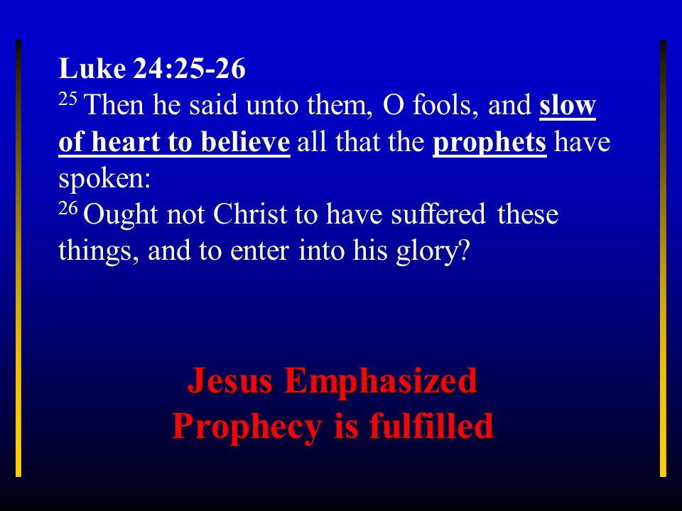 Jesus Emphasized Prophecy is fulfilled