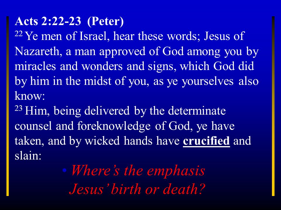 Where's the emphasis Jesus' birth or death