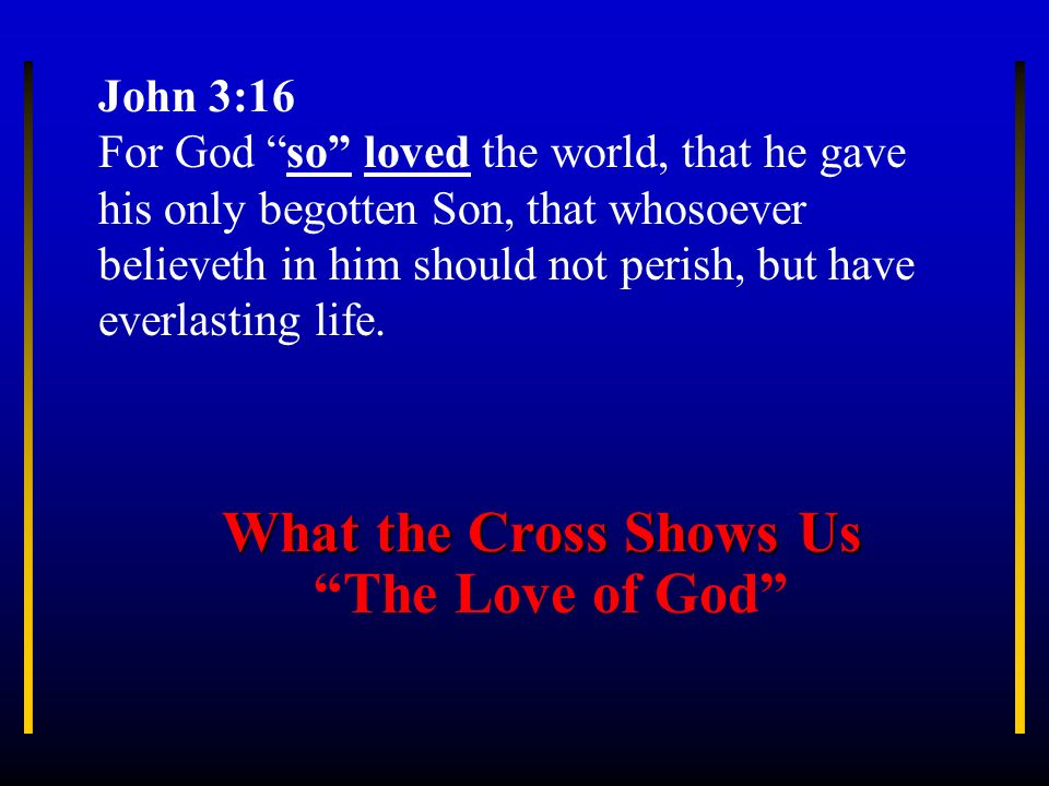 What the Cross Shows Us The Love of God
