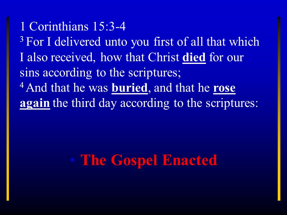 1 Corinthians 15:3-4 3 For I delivered unto you first of all that which I also received, how that Christ died for our sins according to the scriptures; 4 And that he was buried, and that he rose again the third day according to the scriptures:
