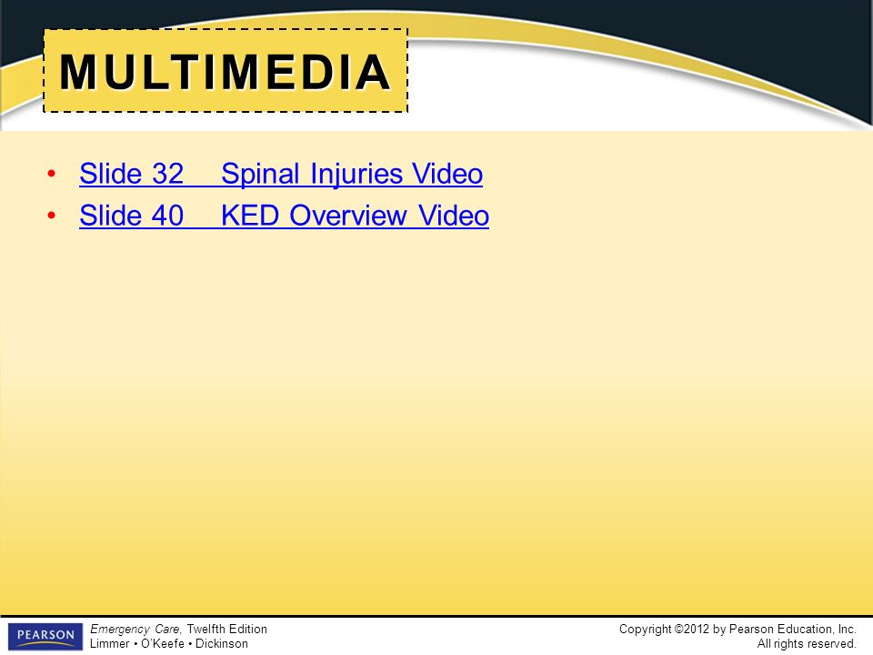MULTIMEDIA Slide 32 Spinal Injuries Video Slide 40 KED Overview Video