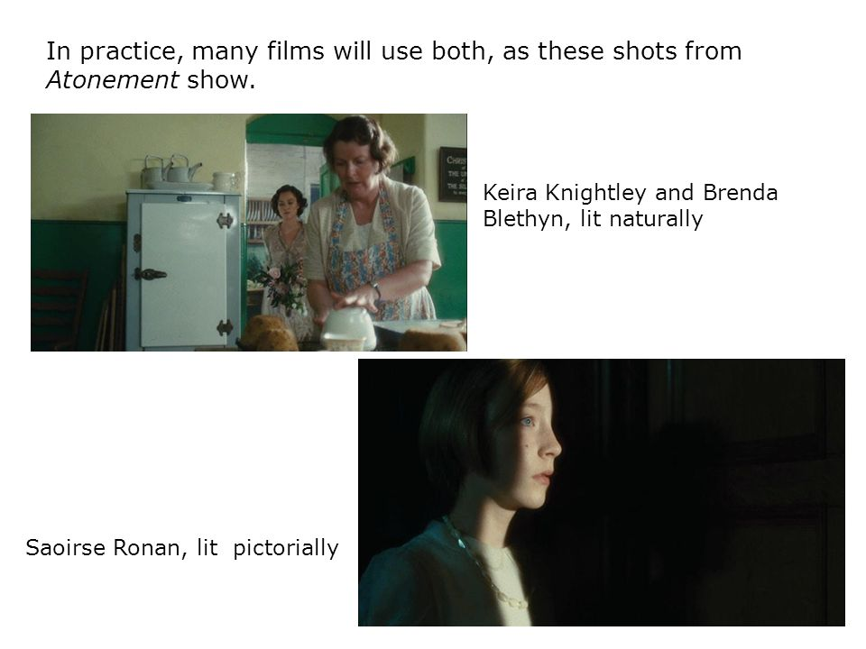 In practice, many films will use both, as these shots from Atonement show.