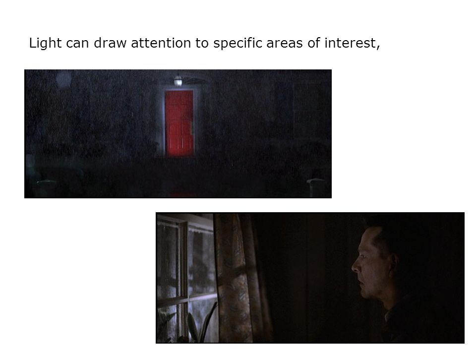 Light can draw attention to specific areas of interest,