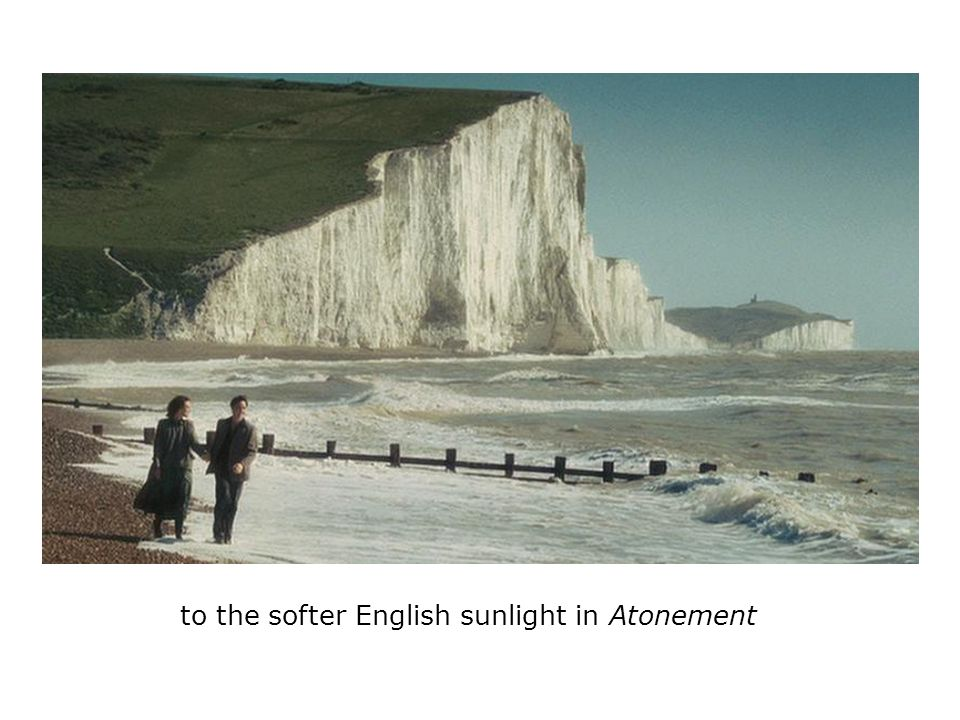 to the softer English sunlight in Atonement