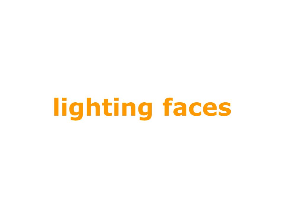 lighting faces