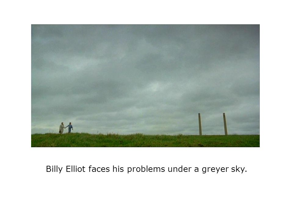 Billy Elliot faces his problems under a greyer sky.