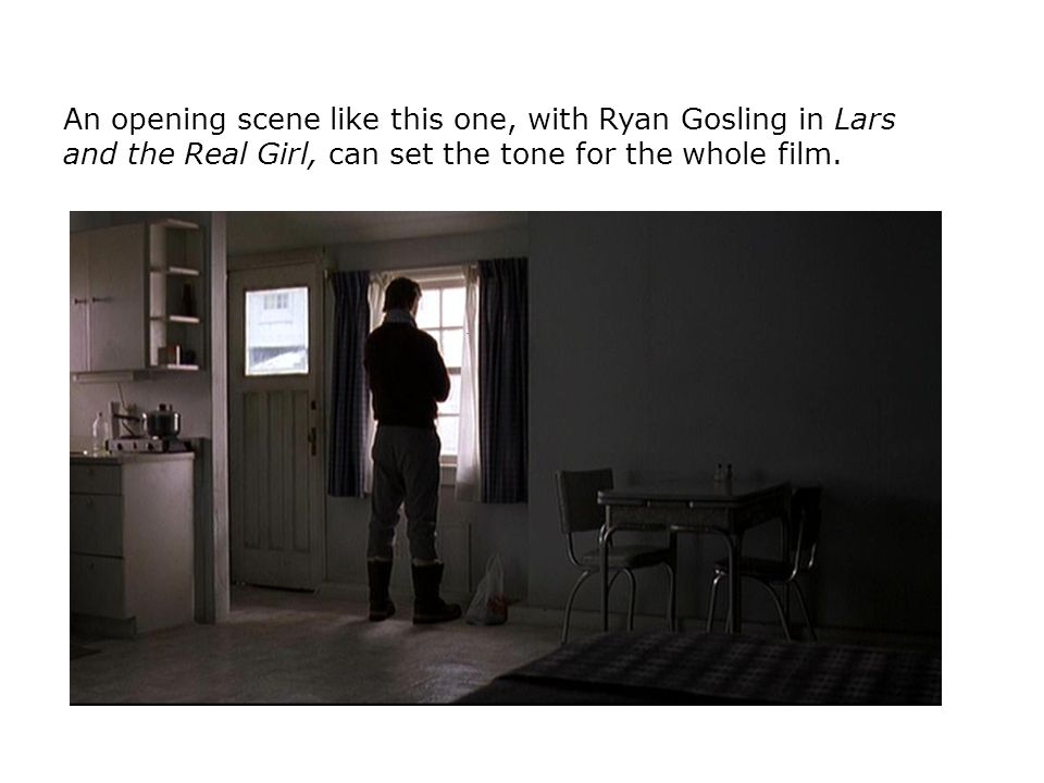 An opening scene like this one, with Ryan Gosling in Lars and the Real Girl, can set the tone for the whole film.