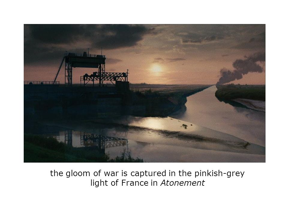 the gloom of war is captured in the pinkish-grey light of France in Atonement