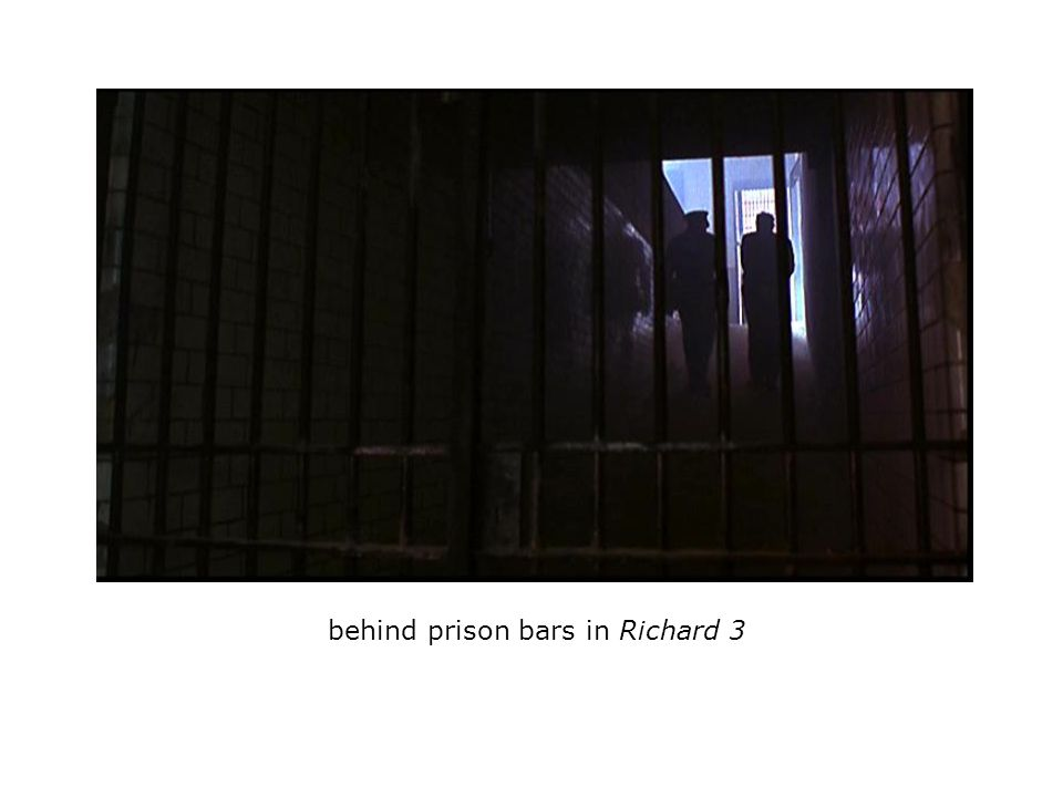 behind prison bars in Richard 3