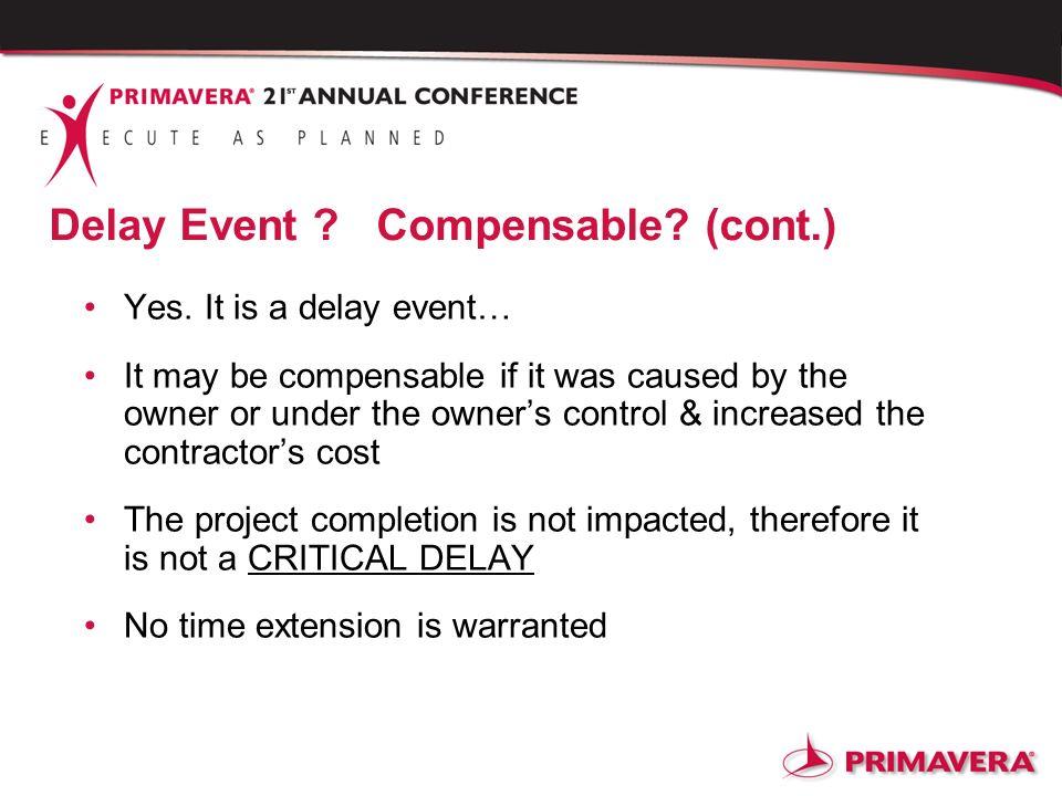 Delay Event Compensable (cont.)