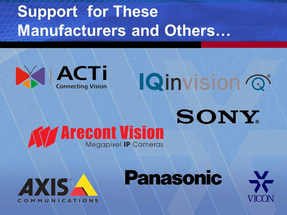 Support for These Manufacturers and Others…