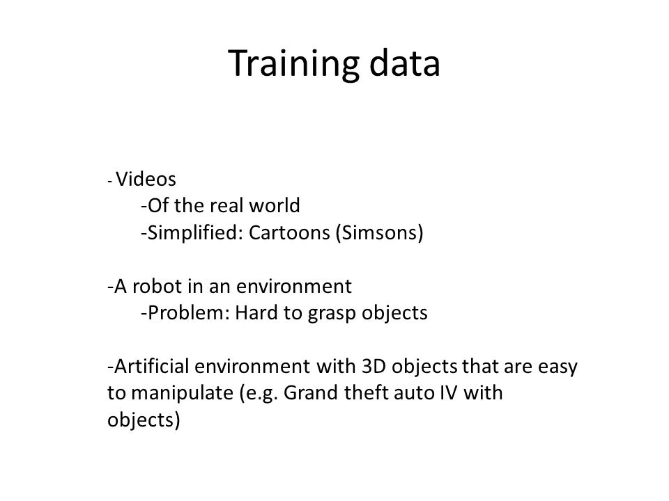 Training data Of the real world Simplified: Cartoons (Simsons)