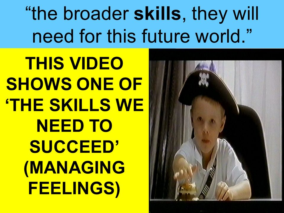 THIS VIDEO SHOWS ONE OF 'THE SKILLS WE NEED TO SUCCEED'