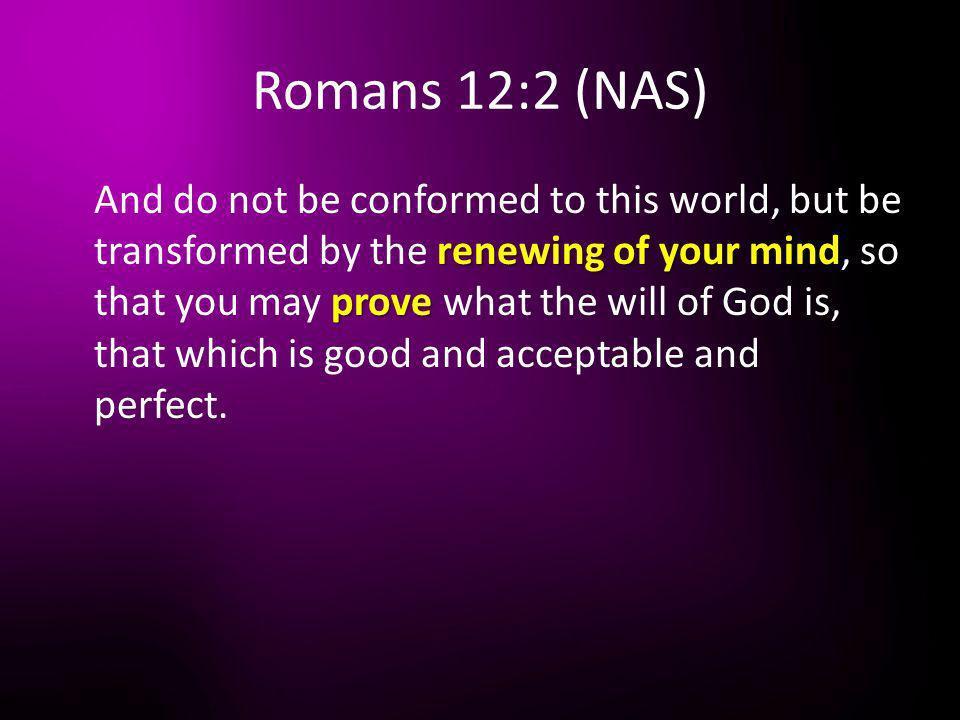 Romans 12:2 (NAS)