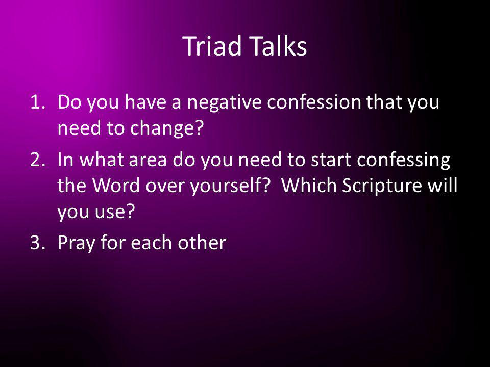 Triad Talks Do you have a negative confession that you need to change