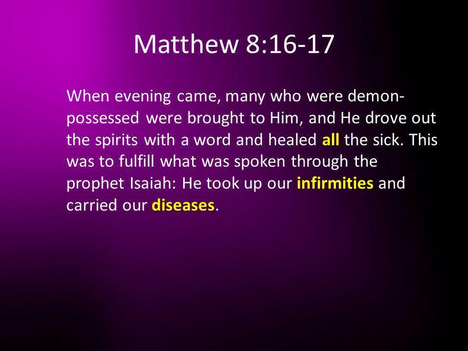 Matthew 8:16-17