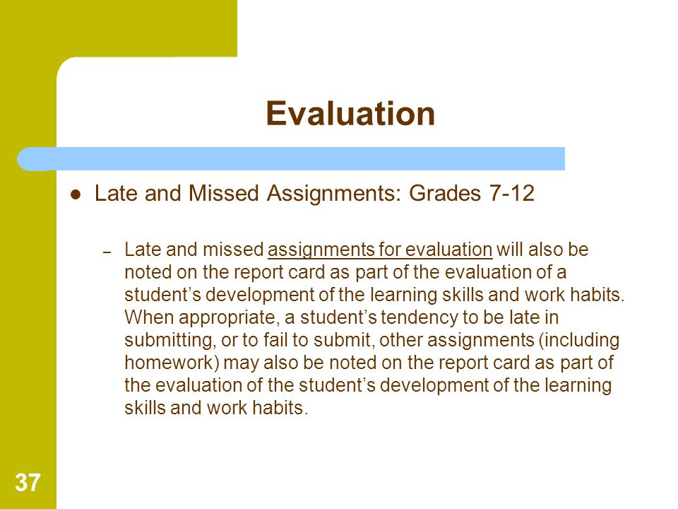 Evaluation Late and Missed Assignments: Grades 7-12