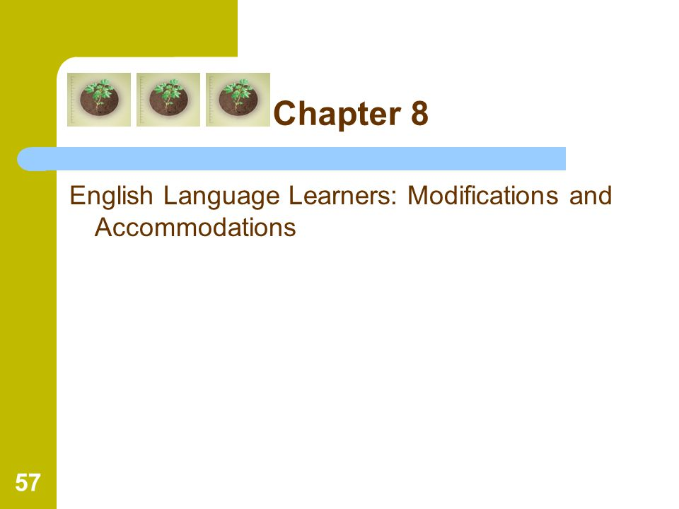 Chapter 8 English Language Learners: Modifications and Accommodations